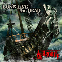 Long Live The Dead | Aphrodite