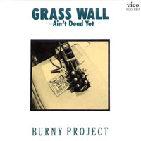 Grass Wall Ain't Dead Yet | Burny Project