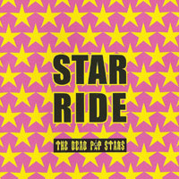 STAR RIDE | THE DEAD P☆P STARS