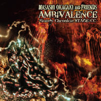 AMBIVALENCE -Bloody Chronicle STAGE:CC- typeB | Masashi Okagaki&Friends
