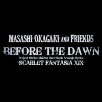 BEFORE THE DAWN -SCARLET FANTASIA XIX- typeB | Masashi Okagaki&Friends