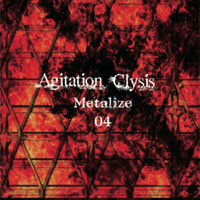 Agitation Clysis -Metalize 04- | V.A.